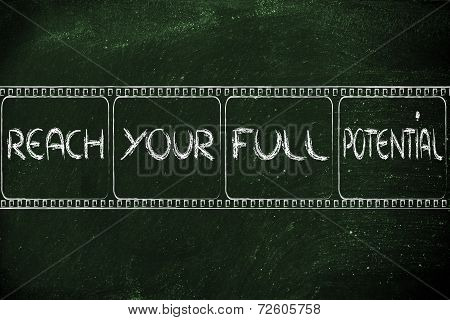 Filmstrip, Reach Your Full Potential, Write Your Own Story