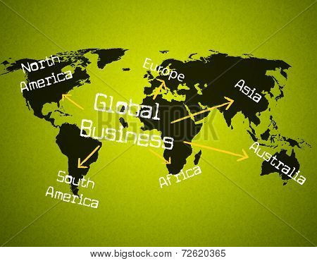 Global Business Represents Globalize Commercial And Globalisation