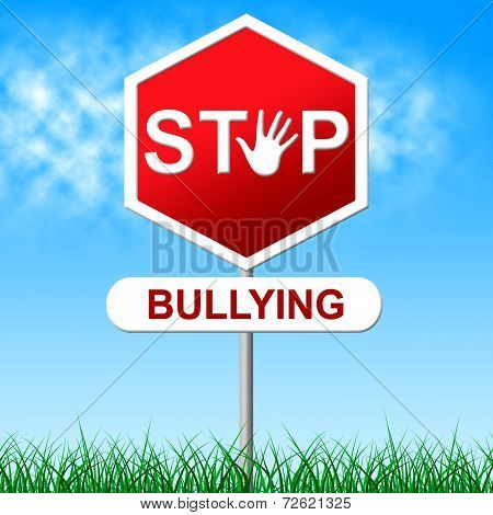 Stop Bullying Indicates Warning Sign And Caution