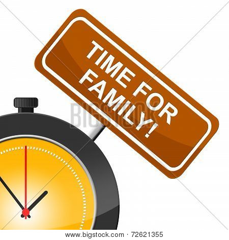 Time For Family Means Blood Relation And Children