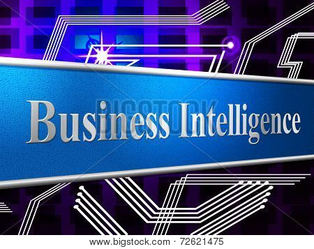 Business Intelligence Shows Brains Sharpness And Acumen