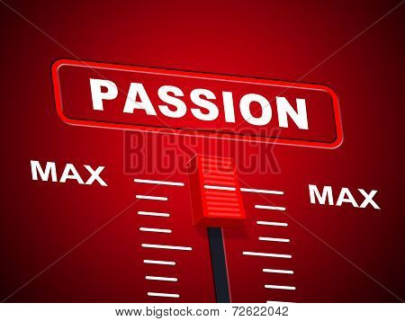 Passion Max Represents Upper Limit And Ceiling