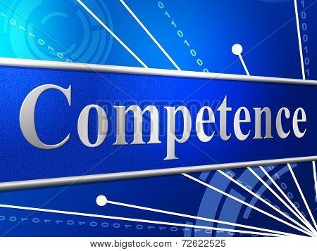 Competent Competence Indicates Capability Adeptness And Skilfulness