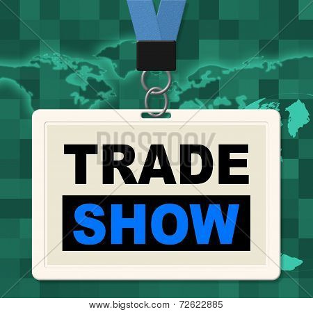 Trade Show Represents World Fair And Biz