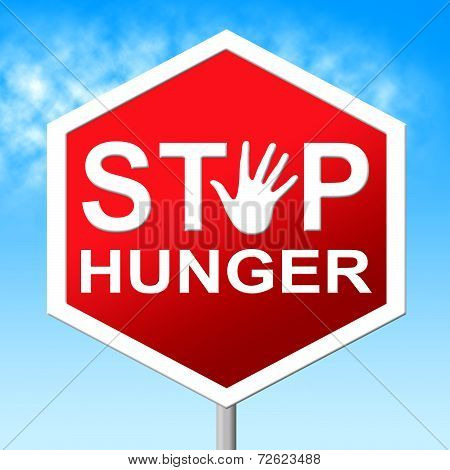 Stop Hunger Means Lack Of Food And Caution