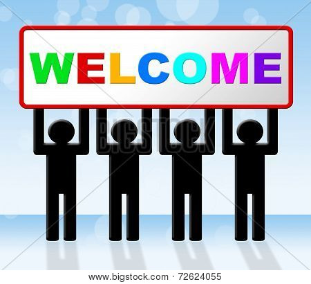 Welcome Hello Indicates How Are You And Arrival