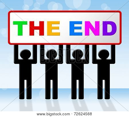 The End Means Final Expiration And Conclusion