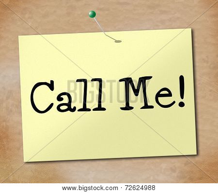 Call Me Indicates Telephone Sign And Display