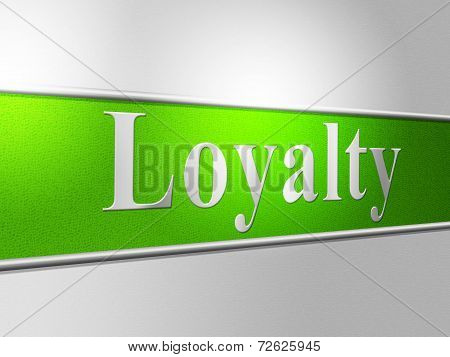 Loyalties Loyalty Indicates Allegiance Fidelity And Support