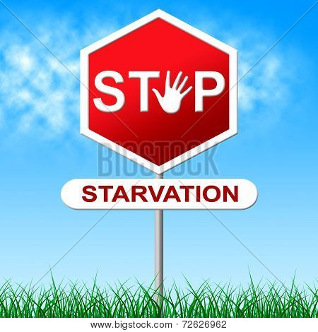 Stop Starvation Means Lack Of Food And Control