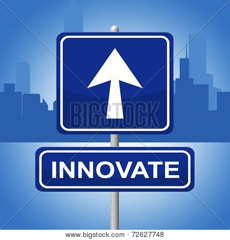 Innovate Sign Shows Arrow Placard And Arrows