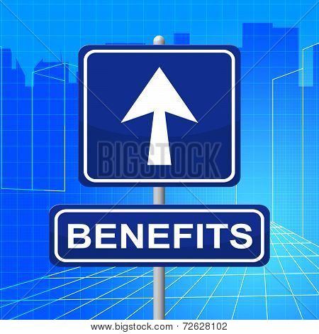 Benefits Sign Represents Display Bonus And Rewards