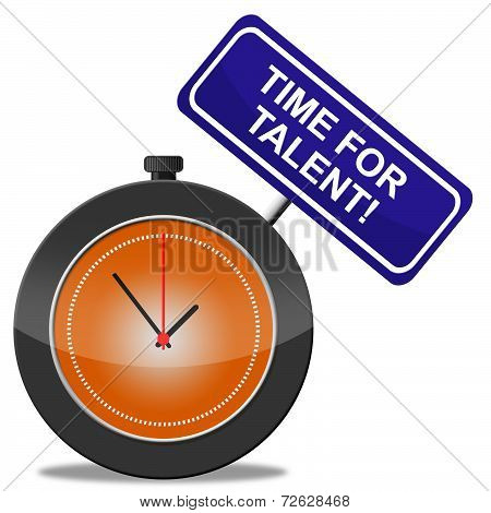 Time For Talent Means Strong Point And Aptitude