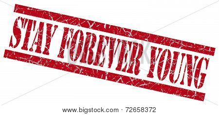 Stay Forever Young Red Grungy Stamp Isolated On White Background