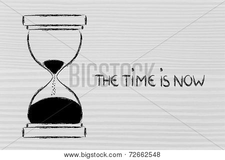 The Time Is Now, Hourglass Design