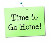 stock photo of bye  - Time Go Home Representing See You Later And Bye - JPG