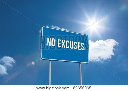 The word no excuses and blue billboard sign against sky