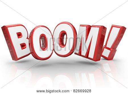 Boom word in 3d letters to illustrate explosive growth in sales, income, earnings, economy or other money or financial success