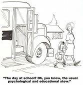 picture of school bullying  - Cartoon of daughter getting of school bus and saying to mom the day at school was  - JPG