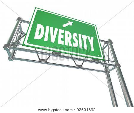 Diversity word on a green freeway exit sign to illustrate peace, harmony and acceptance of people who are different in culture or race