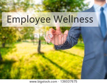 Employee Wellness - Businessman Hand Pressing Button On Touch Screen Interface.