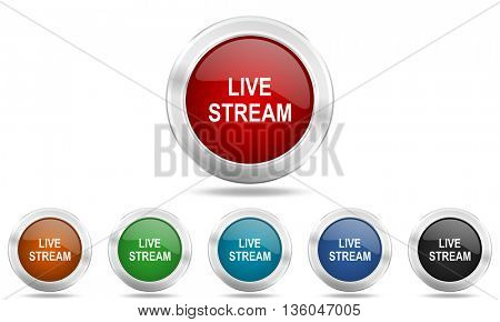 live stream round glossy icon set, colored circle metallic design internet buttons