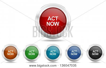 act now round glossy icon set, colored circle metallic design internet buttons