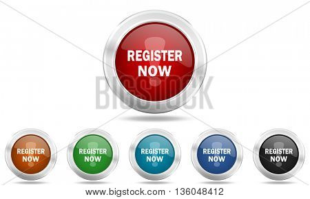 register now round glossy icon set, colored circle metallic design internet buttons
