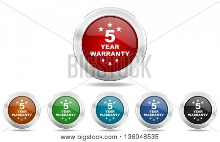 warranty guarantee 5 year round glossy icon set, colored circle metallic design internet buttons
