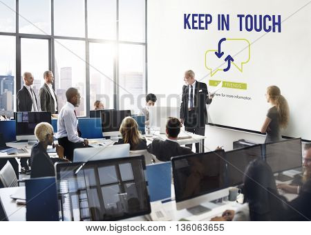 Keep in Touch Business People Meeting Communication Concept