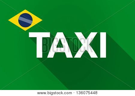 Long Shadow Brazil Flag With    The Text Taxi