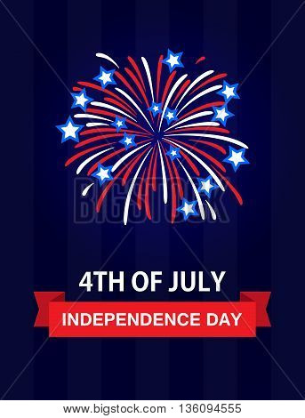 Happy Independence Day. The 4th July United States of America. USA Fireworks. Celebration greetings card. Holidays US.