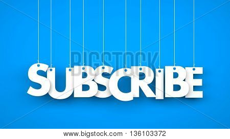 Subscribe - word hanging on the ropes. 3d illustration