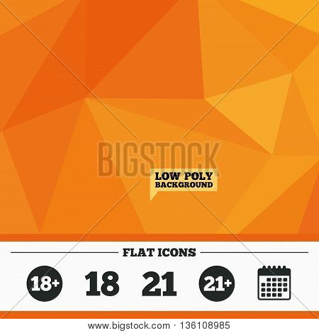 Triangular low poly orange background. Adult content icons. Eighteen and twenty-one plus years sign symbols. Calendar flat icon. Vector