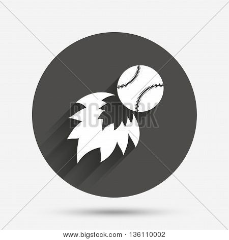 Baseball fireball sign icon. Sport symbol. Circle flat button with shadow. Vector