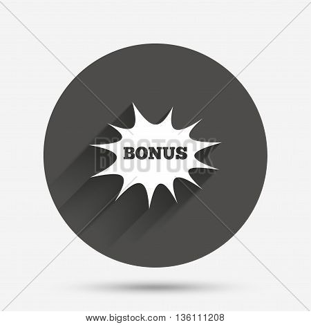 Bonus sign icon. Special offer explosion cartoon bubble symbol. Circle flat button with shadow. Vector