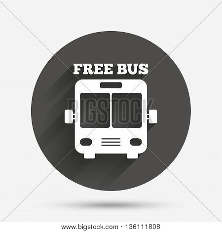 Bus free sign icon. Public transport symbol. Circle flat button with shadow. Vector