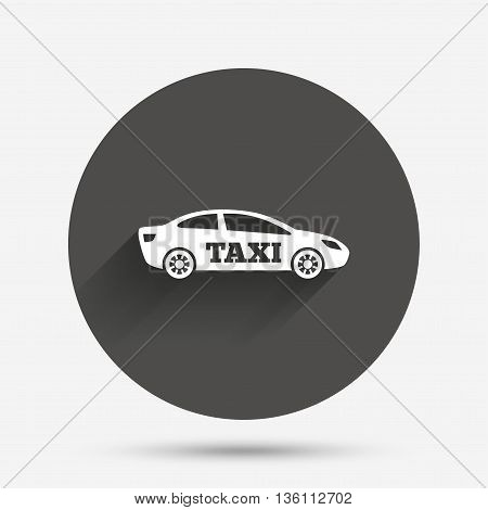 Taxi car sign icon. Sedan saloon symbol. Transport. Circle flat button with shadow. Vector