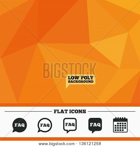 Triangular low poly orange background. FAQ information icons. Help speech bubbles symbols. Circle and square talk signs. Calendar flat icon. Vector