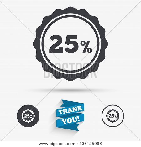 25 percent discount sign icon. Sale symbol. Special offer label. Flat icons. Buttons with icons. Thank you ribbon. Vector