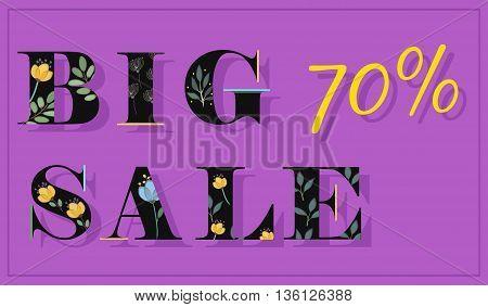 Inscription Big Sale 70 percents. Black floral letters. Artistic font. Watercolor flowers. Vector Illustration. EPS 8