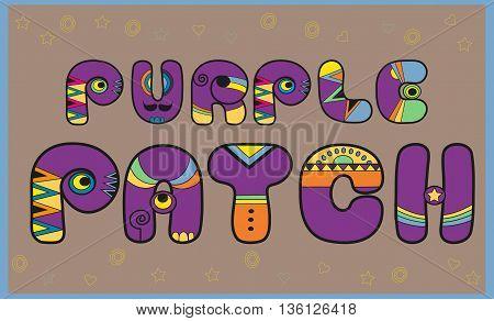 Inscription Purple Patch. Artistic font. Colored Letters. Vector Illustration. EPS 8