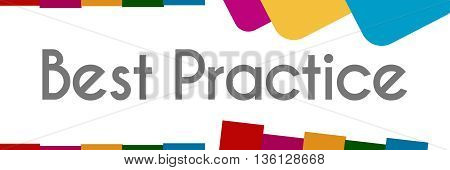 Best practice text written over colorful background.