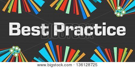 Best practice text written over dark colorful background.