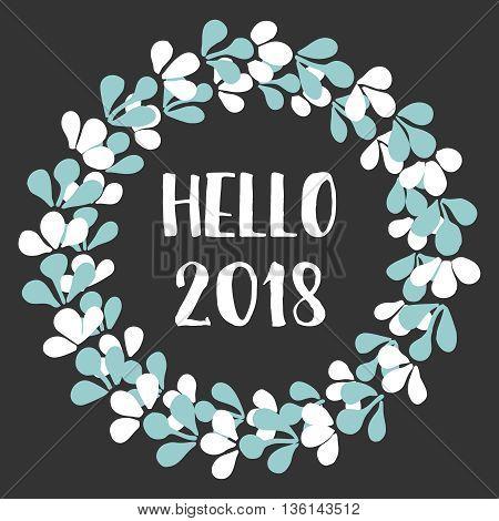 Hello 2018 watercolor floral wreath vector card