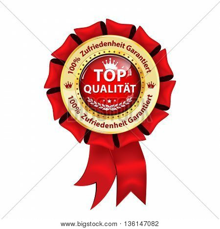 Top Quality. Satisfaction Guaranteed (German laguage: Top Quality. Zufriedenheit Garantiert). - award golden red ribbon. Print colors used