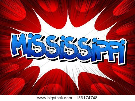 Mississippi - Comic book style word on comic book abstract background.