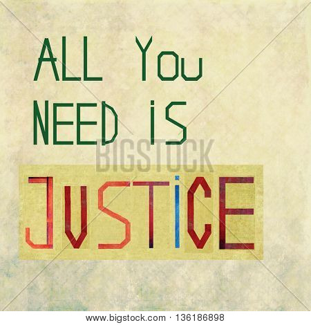 All you need is justice