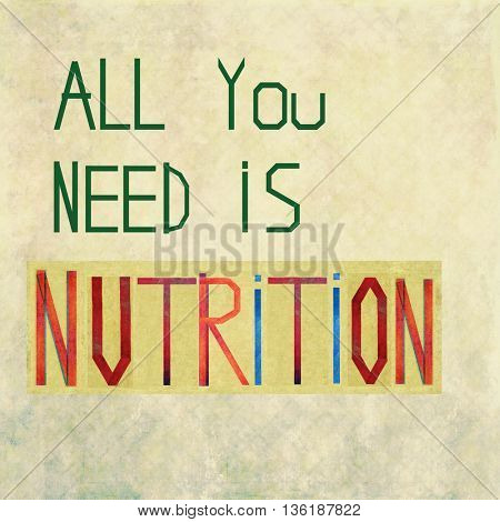 All you need is nutrition