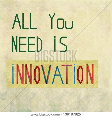 All you need is innovation